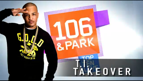 T.I TAKES OVER 106 & PARK W/ 30 MIN PERFORMANCE