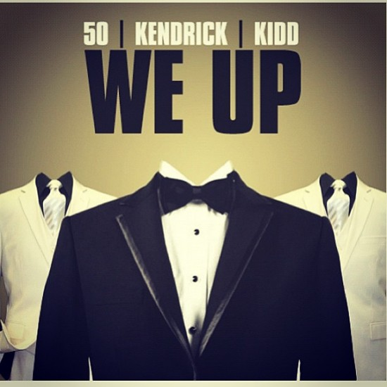 NEW SONG: @50CENT X @KENDRICKLAMAR X @ITSKIDDKIDD 'WE UP'