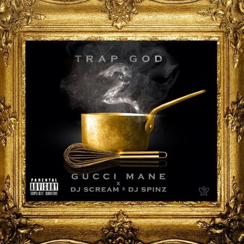 NEW MIXTAPE: @GUCCI1017 TRAP GOD 2