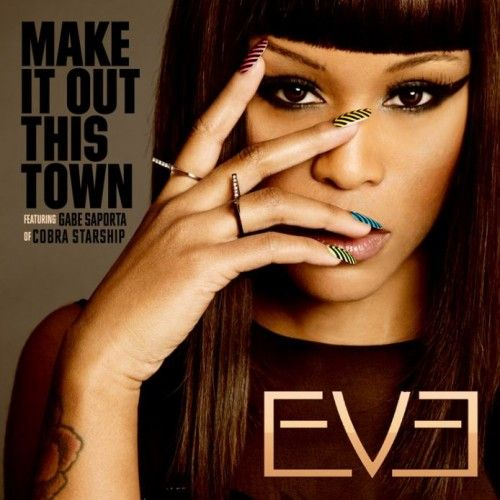 NEW SINGLE: EVE FEAT GABE SAPORTA 'MAKE IT OUT THIS TOWN'