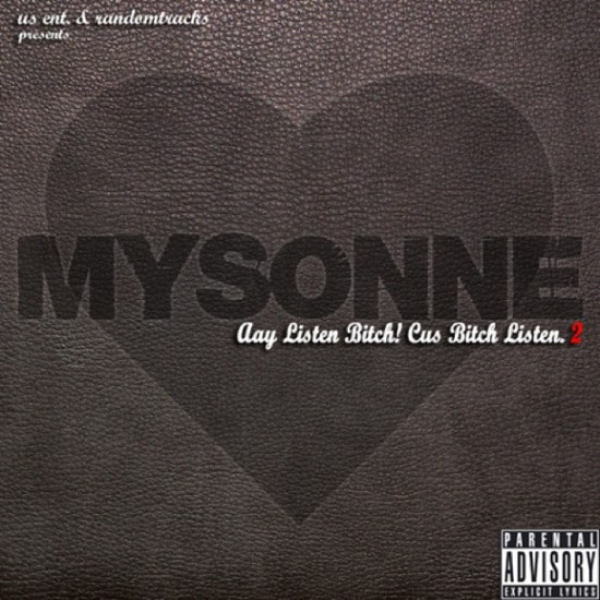 NEW VALENTINES DAY MIXTAPE: @MYSONNE 'LISTEN BITCH! CUS BITCH LISTEN PT2'